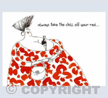 'Take the chill off your red'