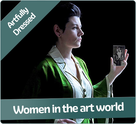 ARTFULLY DRESSED: WOMEN IN THE ART WORLD -